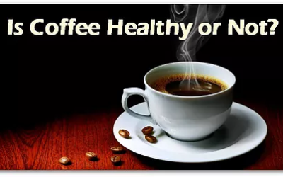 Is Coffee Healthy Or Not?